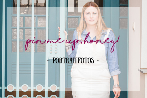 Portraitfotos vom Bloggershoot mit >Pin me up, Honey<
