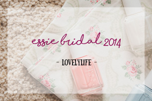 Essie Bridal Collection 2014 (+Gewinnspiel)
