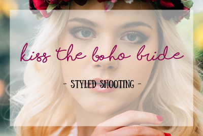 kiss the boho bride! – Bohemian Wedding Shooting